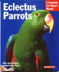 Barron's Eclectus Parrots, A Complete Owners Manual.