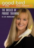 Good Bird Inc, Basics Of Parrot Training.