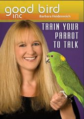 Good Bird Inc, Train Your Bird To Talk DVD, with Bonus CD-Rom